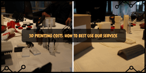 3D Printing Costs - How to best use our service