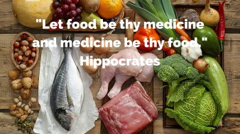 Let food be thy medicine and medicine be thy food.- Hippocrates