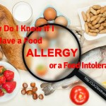 How do I know if I have a food allergy or a food intolerance?