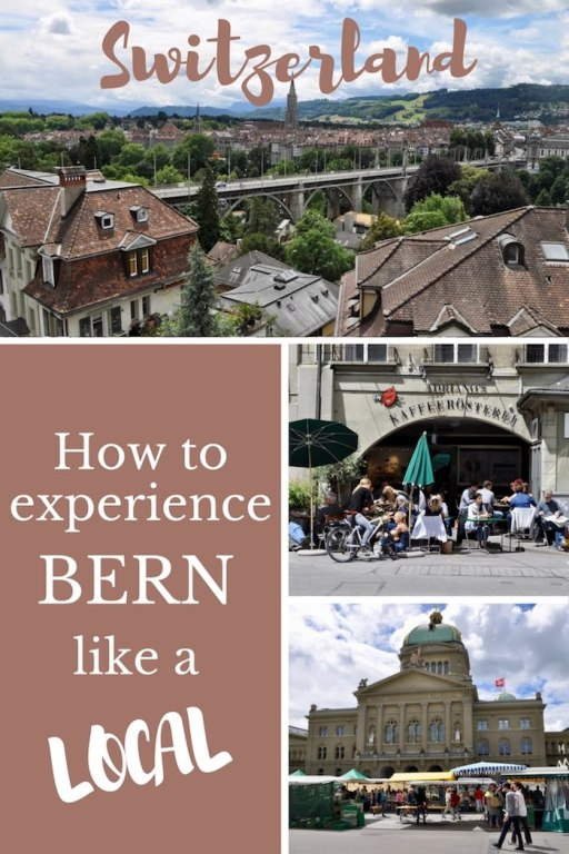 Find out how to experience Bern, Switzerland like a local