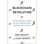 Book Review – Blockchain Revolution: How the Technology Behind Bitcoin Is Changing Money, Business, and the World