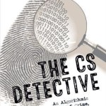 Book Review: The CS Detective – An algorithmic tale of crime, conspiracy, and computation