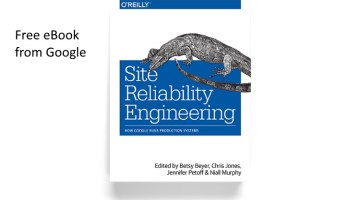 Free book: Site Reliability Engineering: How Google Runs Production Systems