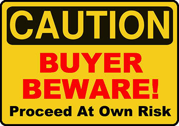 Caution - Buyer Beware