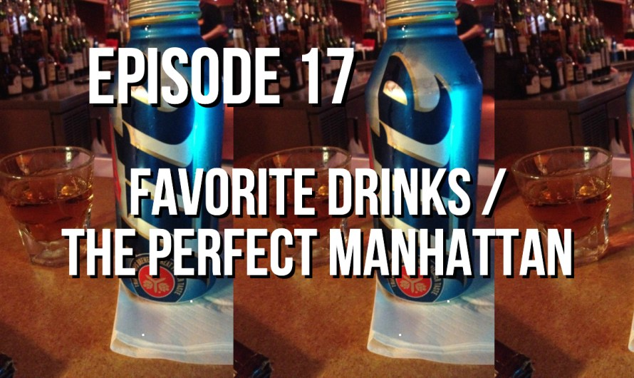 The Perfect Manhattan or Jack with Olives? – Episode 17