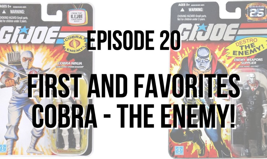 First and Favorites – Cobra – The Enemy! Figures – Episode 20