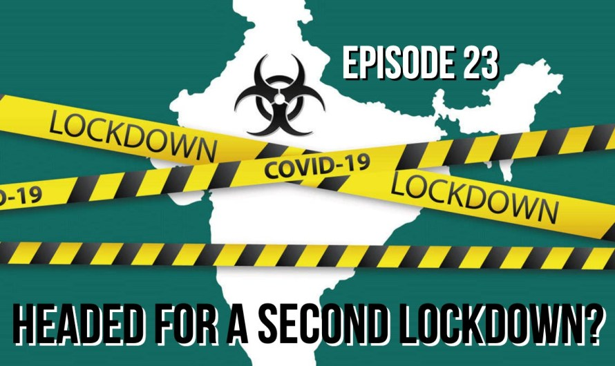 Headed For a Second Lockdown? – Episode 23