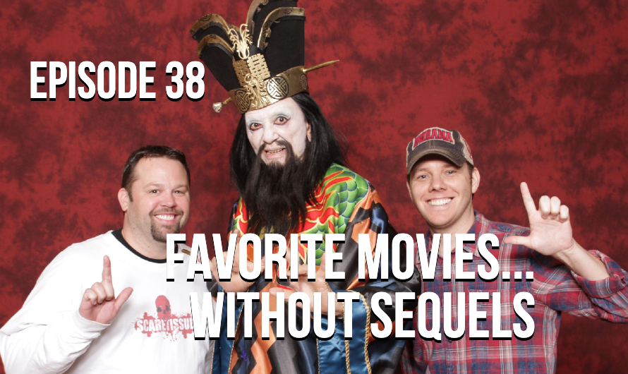 Episode 38 – Favorite Movies… Without Sequels