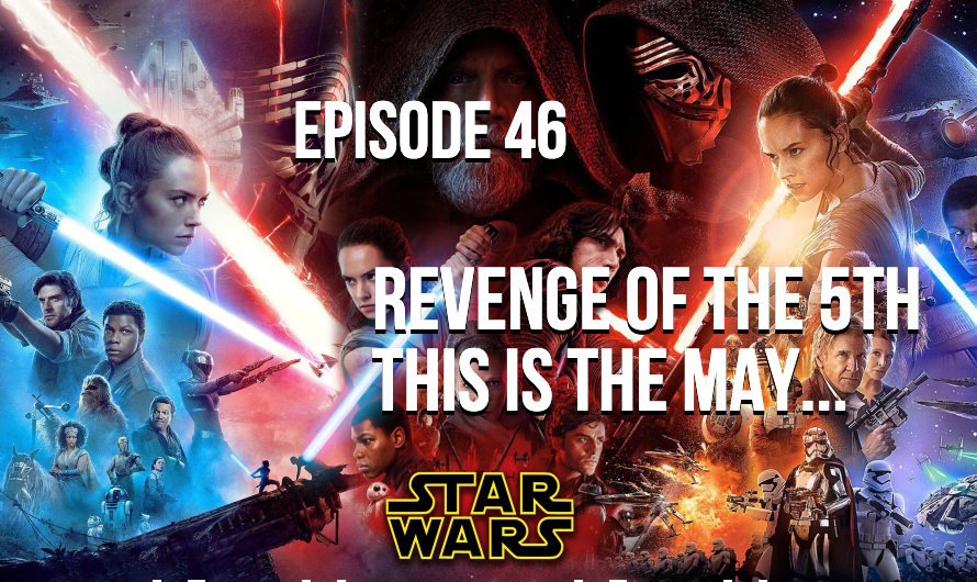 Revenge of the 5th… This is the May – Episode 46
