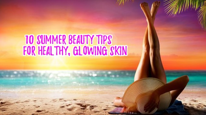 Top 10 Summer Beauty Tips for Women Over 40