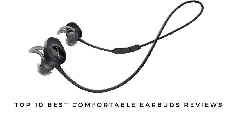 Top 10 Best Comfortable Earbuds To Buy 2020 Reviews