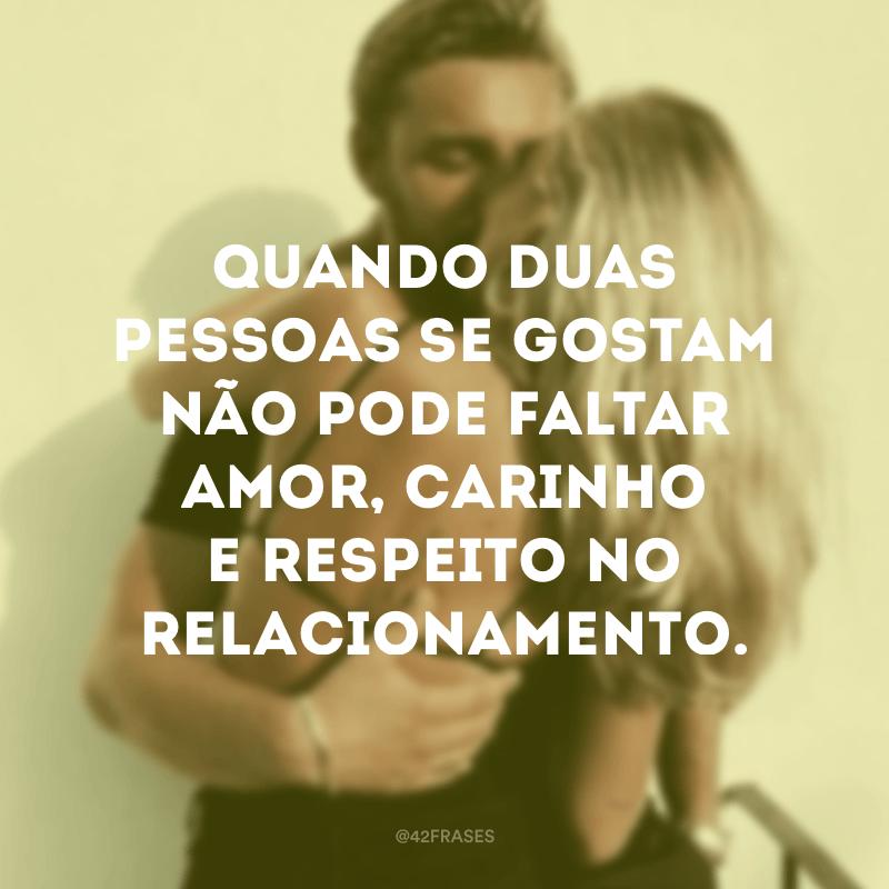 Para dois apaixonados viver feliz, Tem que ter amor, carinho e respeito!