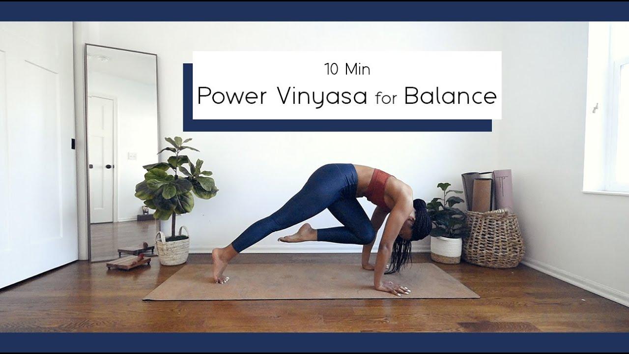 10 Min Power Vinyasa *Balance Postures* + COREWORK