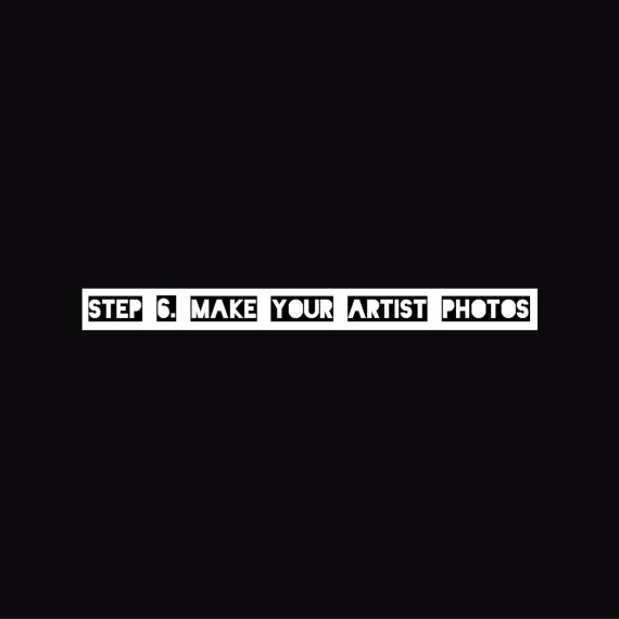 Step 6 - Make Your Artist Photos