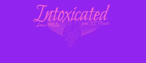 Sean White - Intoxicated
