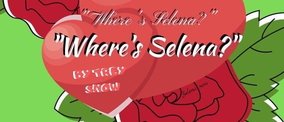 Trey Snow - Wheres Selena?