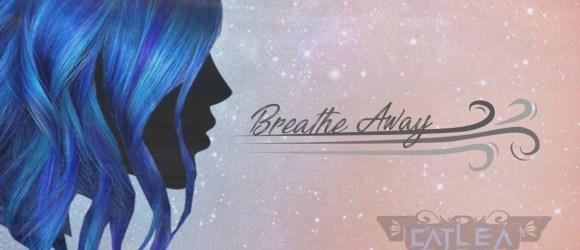 Catlea - Breathe Away