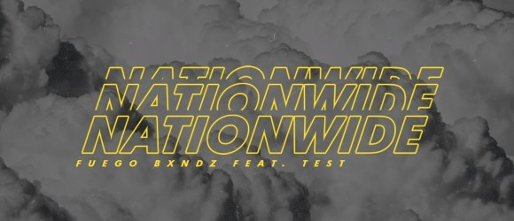Fuego Bxndz - Nationwide feat Freebandz Test