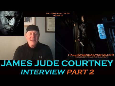 Halloween Daily News interviews James Jude Courtney, Part II