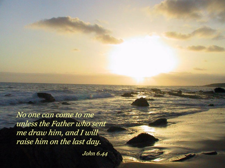 John 6.44 Poster - No one can come to me unless the Father who ...