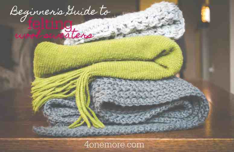 Beginner's Guide to Felting Wool Sweaters for Crafting #wool #upcycled #felting