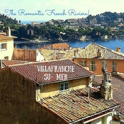 Choose Villafranche on the French Riviera For Romance!