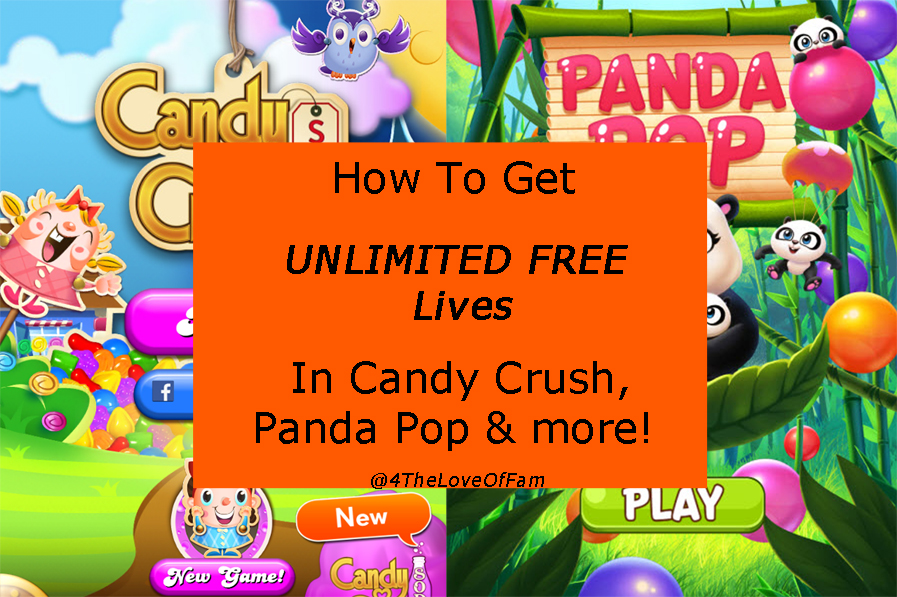 @4TheLoveOfFam How To Get UNLIMITED FREE Lives In Candy Crush, Panda Pop & More!