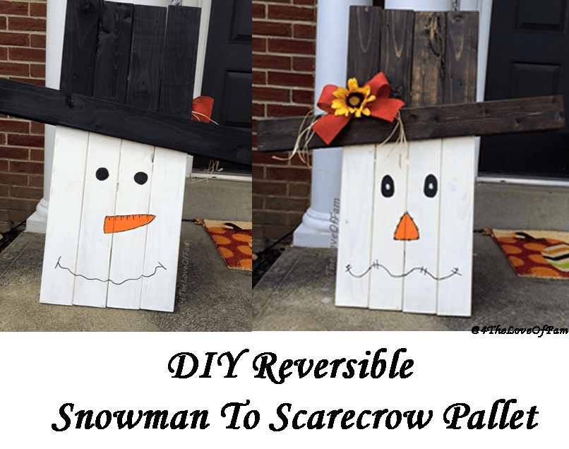 Diy Reversible Scarecrow To Snowman Pallet 4 The Love Of Family