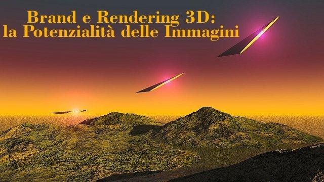 Brand e Rendering 3D, la potenzialità delle immagini