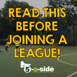 Joining a 5-a-side league guide