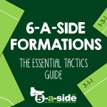 6-a-side Formations – Winning Tactics
