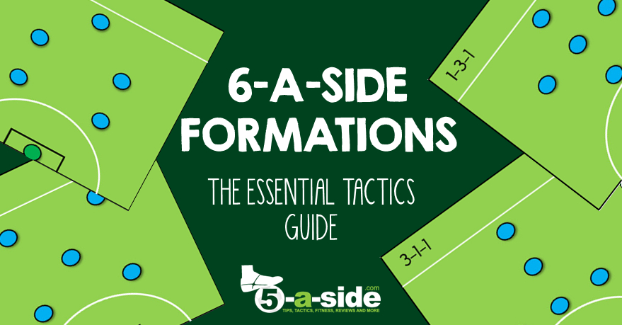 6-a-side Tactics Formations