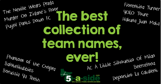 The Best Collection of Team Names Ever | 5-a-side com
