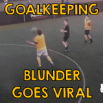 Rare Goalkeeping Blunder – Going Viral