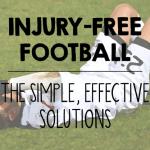 Avoiding & Managing Injury for Football