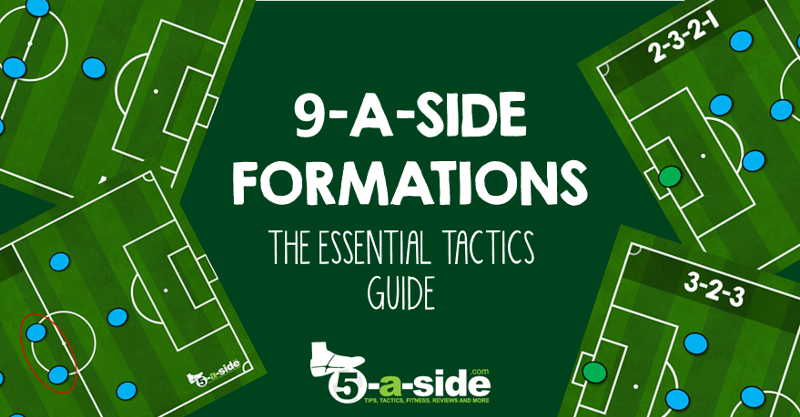 9-a-side football soccer formations tactics guide