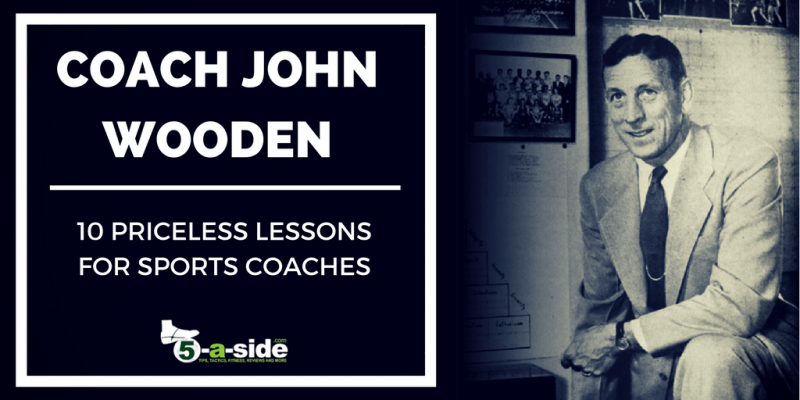 Coach John Wooden 10 priceles lessons and quotes for sports coaches