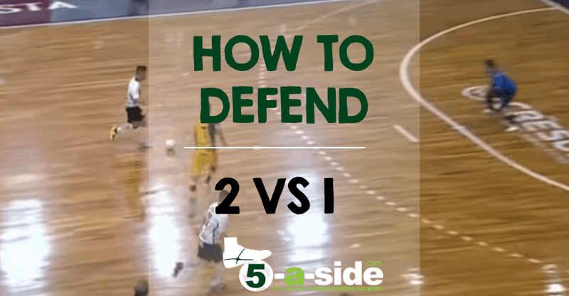 How to Defend 2 vs 1 - defending 2 v 1