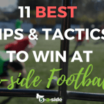11 BEST TIPS AND TACTICS TO WIN AT 5 A SIDE FOOTBALL