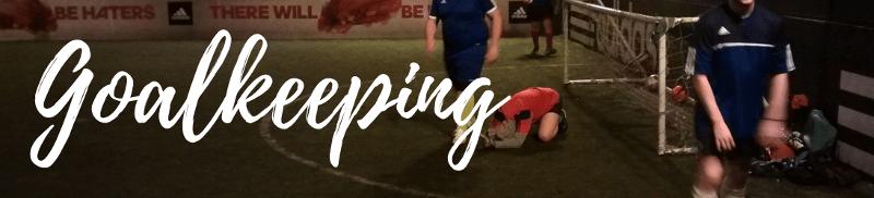 5-a-side Goalkeeping Tips