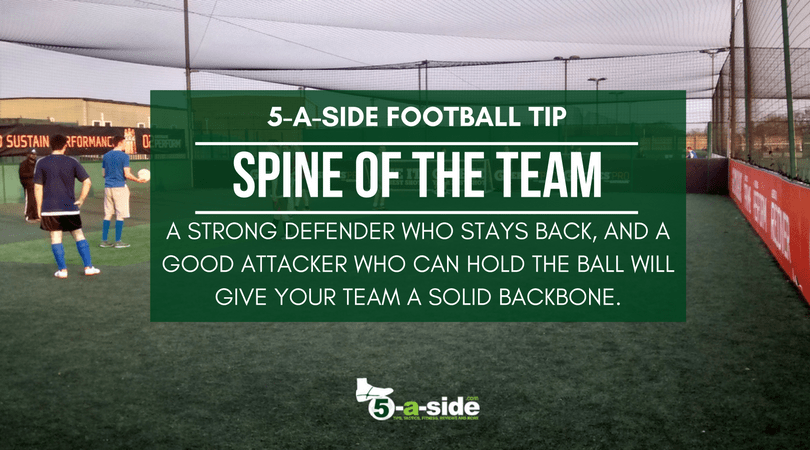 Spine of the team 5-a-side