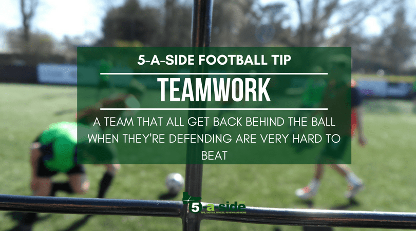 Teamwork for 5-a-side Tip