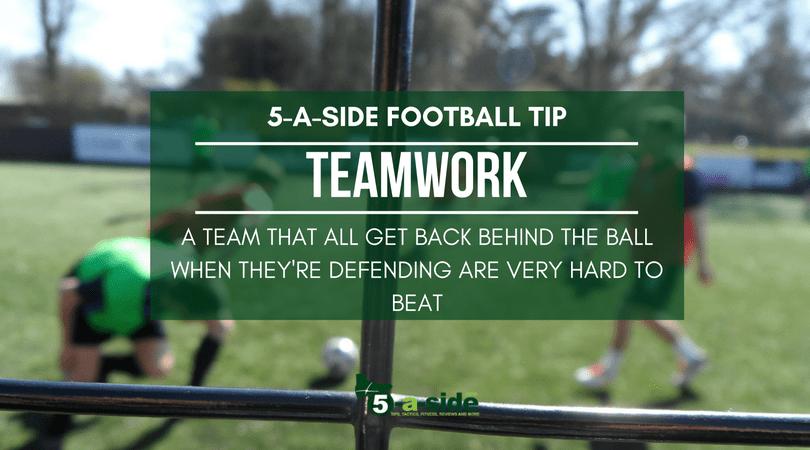 Teamwork for 5-a-side Tip
