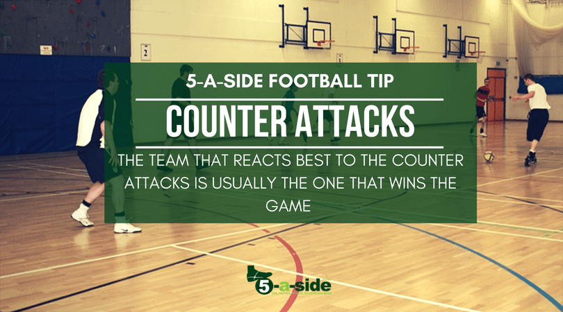 Win the counter attacks 5-a-side