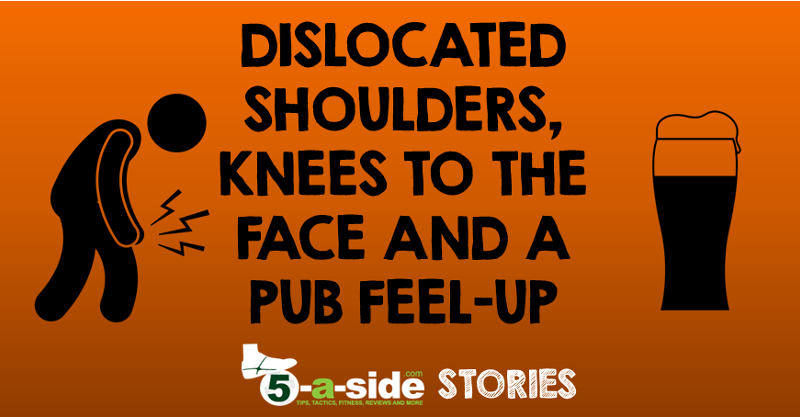Dislocated Shoulders Knees to Face and Pub Feel Up