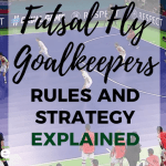 Futsal Goalkeeper Fly Rules and Strategy