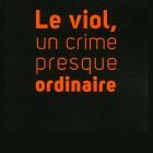 Détail de la couverture du livre « Le Viol, un crime presque ordinaire »