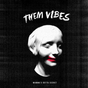 them-vibes-mamma-s-gotta-secret-single