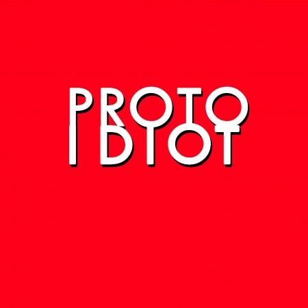 proto idiot