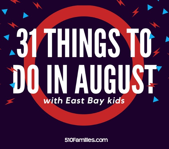 31 kid-friendly things to do in the East Bay in August, 2016 from 510families